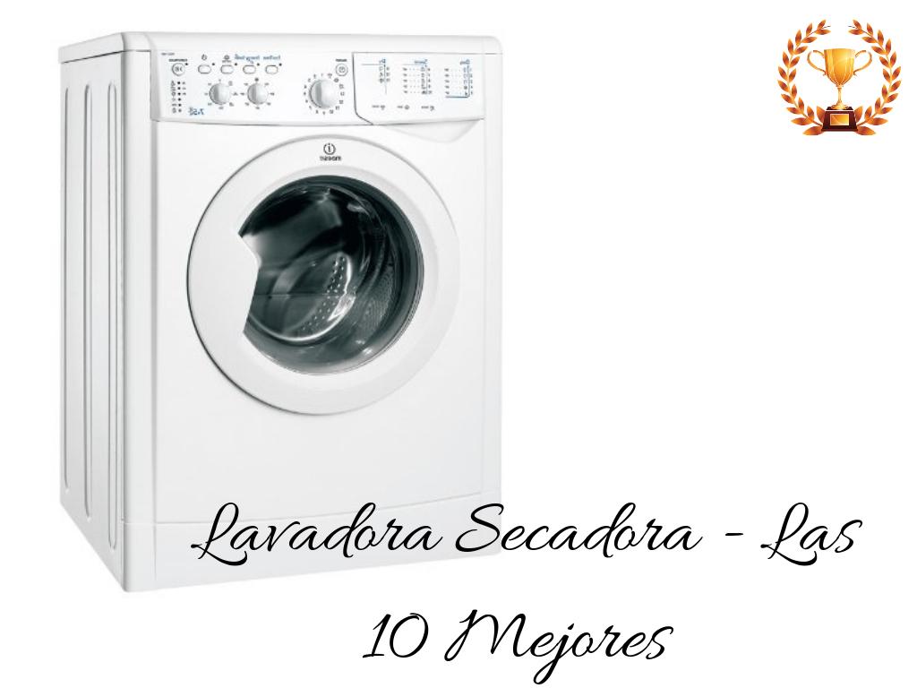 Lavadora secadora las mejores