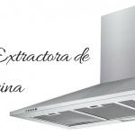 Campana Extractora - Las Mejores Campanas de Cocina