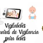 Vigilabebes | Cámara vigilancia bebés