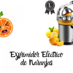 Mejores Exprimidores Eléctricos de Naranjas - Análisis