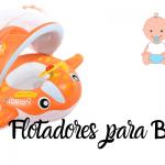 Mejores Flotadores Bebé - Análisis
