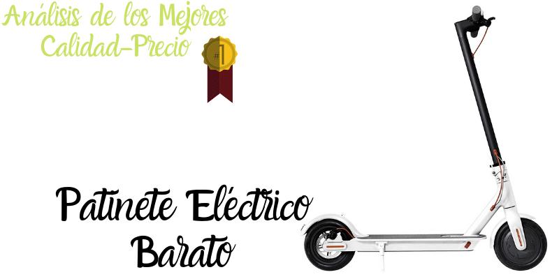 Patinete Electrico Barato Análisis de los Mejores Calidad-Precio