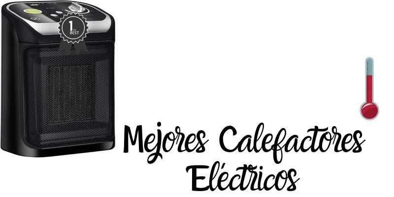 Mejor Calefactor Eléctrico