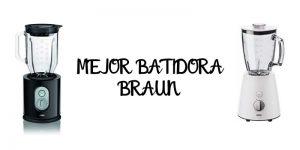 Mejor Batidora-Licuadora Braun