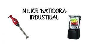 MEJOR BATIDORA INDUSTRIAL