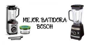 MEJOR BATIDORA LICUADORA BOSCH