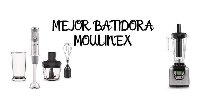 mejor batidora moulinex