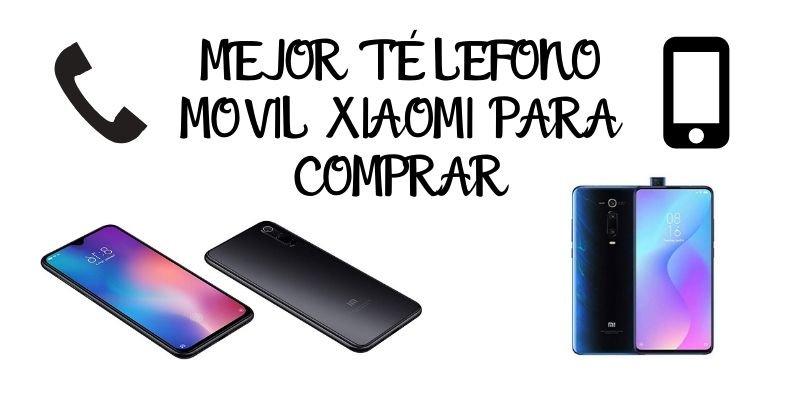 MEJORES TELEFONOS XIAOMI PARA COMPRAR