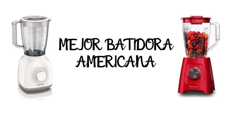 MEJOR BATIDORA AMERICANA