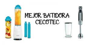 MEJOR BATIDORA CECOTEC