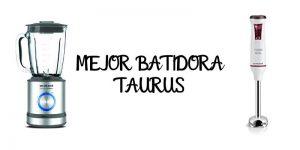 Mejor Batidora Taurus