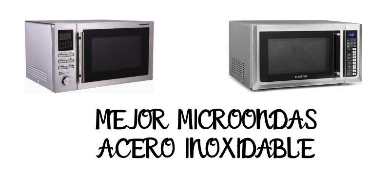 MEJOR MICROONDAS ACERO INOXIDABLE