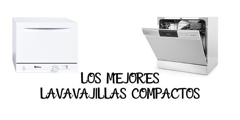 LOS MEJORES LAVAVJILLAS COMPACTOS