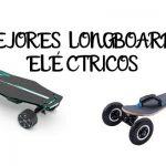 Mejores Longboards Eléctricos - Análisis