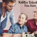 Robótica para niños 🤖 ¿Qué es y por qué deberían aprenderla?