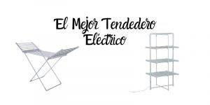 el mejor tendedero eléctrico