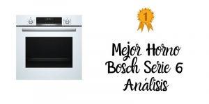 mejor horno bosch serie 6