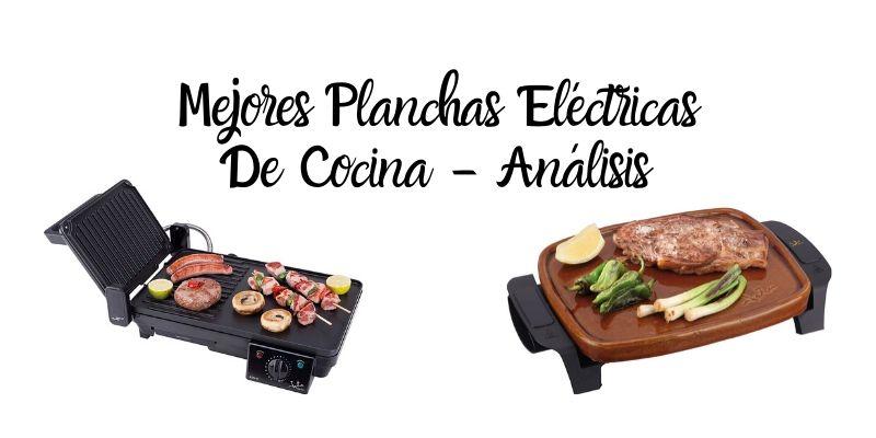 Mejores Planchas Eléctricas De Cocina