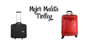 mejor maleta trolley