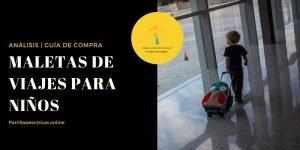 mejores maletas de viajes para niños