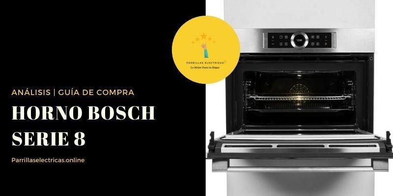 Horno Bosch Serie 8 -Análisis