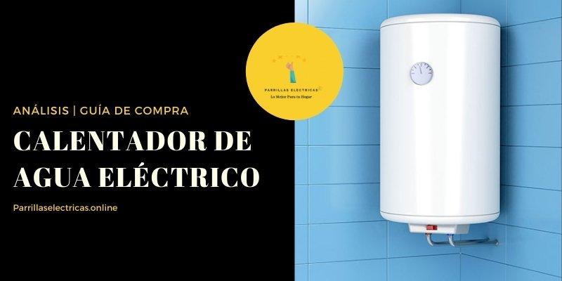 mejores calentadores de agua eléctricos