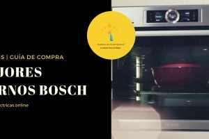 Mejores Hornos Bosch – Guía de Compra