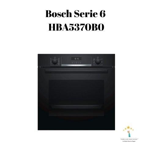 Mejor Horno Bosch Serie 6 HBA5370B0