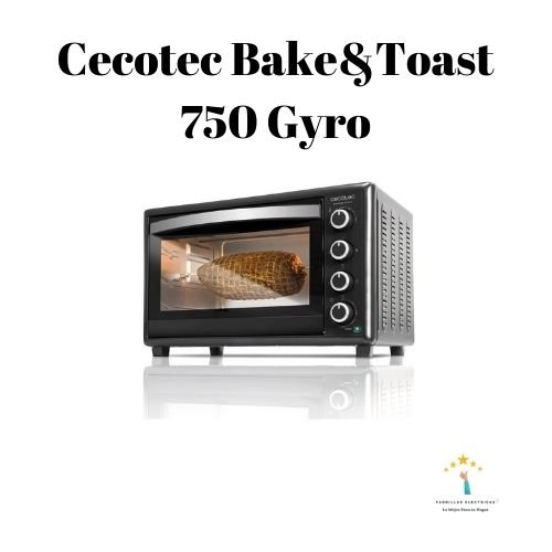 Mejores hornos electricos Cecotec Bake&Toast 750 Gyro