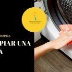 Cómo limpiar la lavadora - Trucos y consejos para un correcto mantenimiento