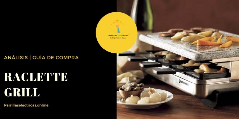 mejores raclettes grill